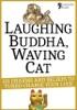 Laughing Buddha, Waving Cat