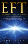 EFT EFT Tapping Scripts  Solutions To An Abundant You 10 Simple DIY Experiences To Prove That Your Mind Creates Your Life