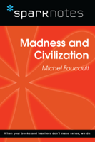 SparkNotes - Madness and Civilization (SparkNotes Philosophy Guide) artwork