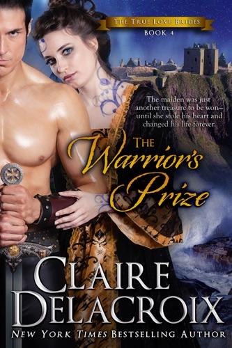 Claire Delacroix - The Warrior's Prize