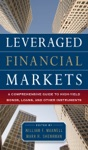 Leveraged Financial Markets A Comprehensive Guide To Loans Bonds And Other High-Yield Instruments