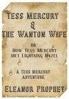 Tess Mercury And The Wanton Wife