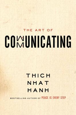 The Art of Communicating - Thích Nhất Hạnh book
