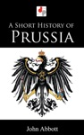 A Short History Of Prussia