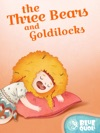 The Three Bears And Goldilocks