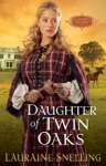 Daughter Of Twin Oaks A Secret Refuge Book 1