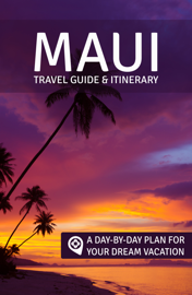 Maui: Travel Guide & Itinerary