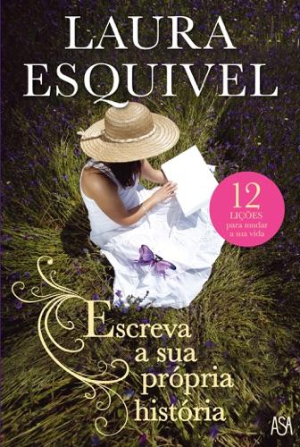Laura Esquivel - Escreva a sua própria história