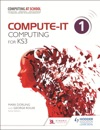 Compute-IT Students Book 1 - Computing For KS3