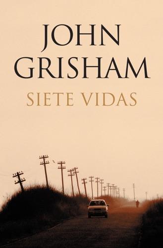 John Grisham - Siete vidas