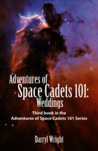 Adventures Of Space Cadets 101: Weddings