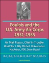 Foulois And The US Army Air Corps 1931-1935 Air Mail Fiasco Chief In Trouble World War I Billy Mitchell Rickenbacker MacArthur FDR Drum Board B-7 B-9 B-10 B-12 B-17 DC-2 XB-15