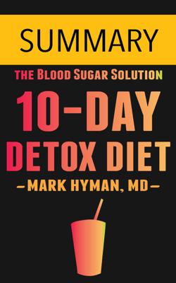 The 10-Day Detox Diet by Dr. Mark Hyman -- Summary - Omar Elbaga book