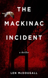 The Mackinac Incident - Len McDougall
