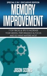 Memory Improvement 7 Top Tricks  Tips To Increase Your Mental Performance  Focus And Do What Matters Most