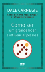 Como ser um grande líder e influenciar pessoas Book Cover