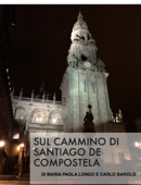 Sul Cammino di Santiago de Compostela