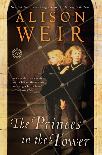 Alison Weir - The Princes in the Tower