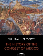 The History of the Conquest of Mexico