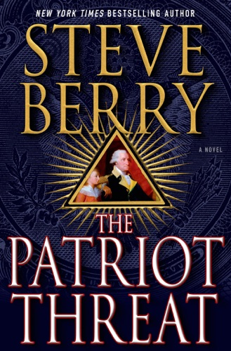 Steve Berry - The Patriot Threat