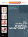 Core Techniques In Operative Neurosurgery E-Book