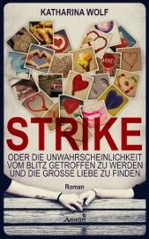 Strike Oder Die Unwahrscheinlichkeit Vom Blitz Getroffen Zu Werden Und Die Gro E Liebe Zu Finden