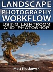 Landscape Photography Workflow