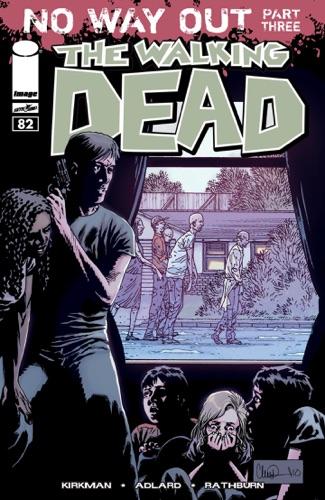 Robert Kirkman, Cliff Rathburn, Charlie Adlard & Rus Wooton - The Walking Dead #82