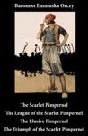 Scarlet Pimpernel  The League Of The Scarlet Pimpernel  The Elusive Pimpernel  The Triumph Of The Scarlet Pimpernel 4 Unabridged Classics
