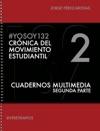 YOSOY132 Crnica Del Movimiento Estudiantil