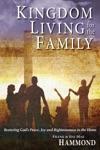 Kingdom Living For The Family