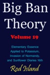 Big Ban Theory Elementary Essence Applied To Potassium Invasion Of Normandy And Sunflower Diaries 16th Volume 19