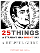 25 Things a Straight Man Mustn't Say