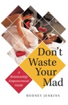Dont Waste Your Mad