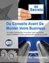 44 Secrets Avant De Monter Votre Business  Sur Internet Ou Hors-ligne