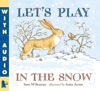 Lets Play In The Snow A Guess How Much I Love You Storybook