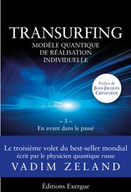Transurfing T3 - Modèle quantique de réalisation individuelle