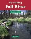 Fly Fishing Fall River