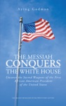 The Messiah Conquers The White House