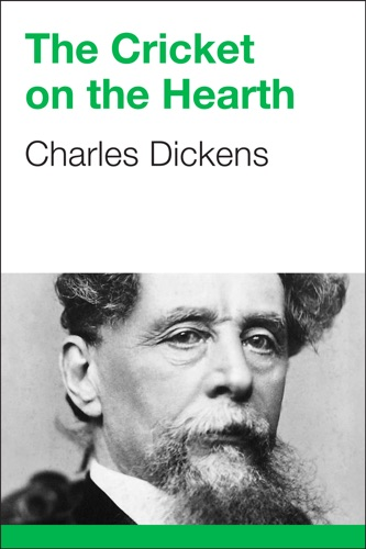 Charles Dickens - The Cricket on the Hearth