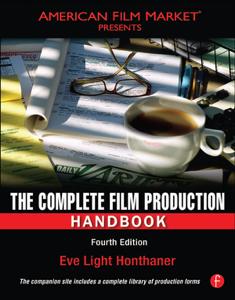 The Complete Film Production Handbook - Eve Light Honthaner
