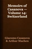 Memoirs of Casanova — Volume 14: Switzerland