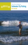 The Orvis Guide To Saltwater Fly Fishing New And Revised