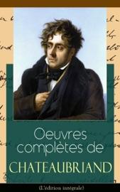 OEUVRES COMPLèTES DE CHATEAUBRIAND (LéDITION INTéGRALE)