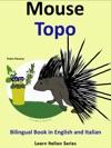 Bilingual Book In English And Italian Mouse - Topo Learn Italian Collection