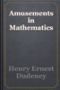 Henry Ernest Dudeney - Amusements in Mathematics artwork