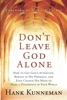 Don't Leave God Alone