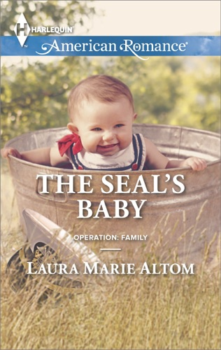 Laura Marie Altom - The SEAL's Baby