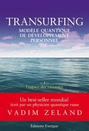 Transurfing T1 - Modèle quantique de développement personnel