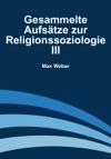 Gesammelte Aufstze Zur Religionssoziologie III